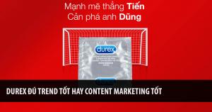 Durex Đú Trend Tốt Hay Content Marketing Tốt 11