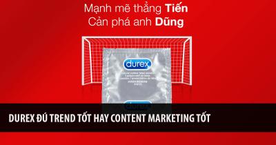 Durex Đú Trend Tốt Hay Content Marketing Tốt 24