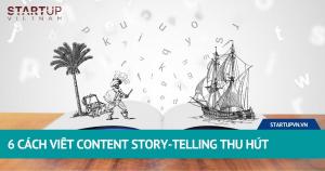 6 Cách Viết Content Story-Telling Thu Hút 8