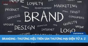 Branding – Thương Hiệu Trên Sàn Thương Mại Điện Tử A- Z 12