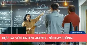 Hợp Tác Với Content Agency - Nên Hay Không? 6