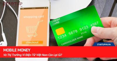 Mobile Money Và Thị Trường Ví Điện Tử Việt Nam Còn Lại Gì? 30