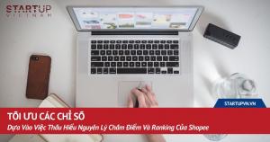 Tối Ưu Các Chỉ Số Dựa Vào Việc Thấu Hiểu Nguyên Lý Chấm Điểm Và Ranking Của Shopee 16