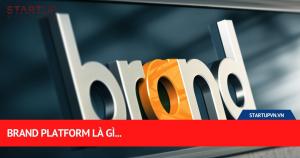Brand Platform Là Gì... 18
