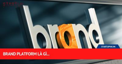 Brand Platform Là Gì... 38