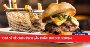 Chia Sẻ Về Chiến Dịch Sản Phẩm Burger Corona 20