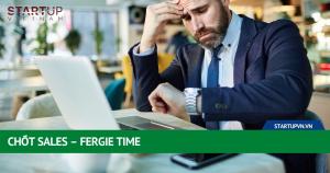 Chốt Sales – Fergie Time 16