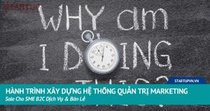 Hành Trình Xây Dựng Hệ Thống Quản Trị Marketing - Sale Cho SME B2C Dịch Vụ & Bán Lẻ 18