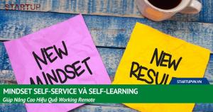 Mindset Self-service Và Self-learning Giúp Nâng Cao Hiệu Quả Working Remote 5