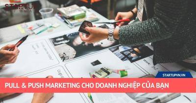 Pull & Push Marketing Cho Doanh Nghiệp Của Bạn 33