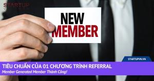 Tiêu Chuẩn Của 01 Chương Trình Referral / Member Generated Member Thành Công! 12
