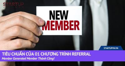 Tiêu Chuẩn Của 01 Chương Trình Referral / Member Generated Member Thành Công! 32