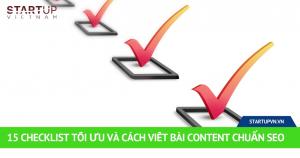 15 Checklist Tối Ưu Và Cách Viết Bài Content Chuẩn SEO 5