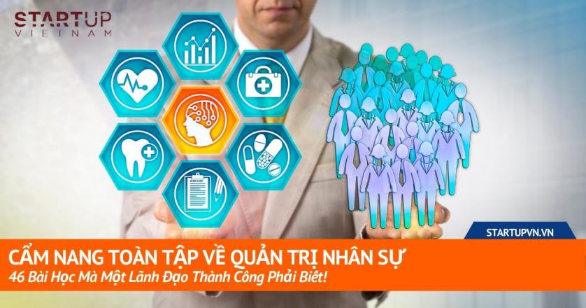 Cẩm Nang Toàn Tập 46 Bài Học Về Quản Trị Nhân Sự Mà Một Lãnh Đạo Thành Công Phải Biết! 1