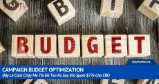 Campaign Budget Optimization: Đây Là Cách Chạy Mà Tôi Đã Tìm Ra Sau Khi Spent $77k Cho CBO 19