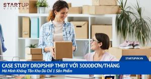 Case Study Dropship TMĐT Với 3000đơn/Tháng Mà Mình Không Tồn Kho Dù Chỉ 1 Sản Phẩm 4