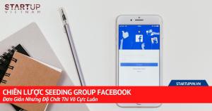 Chiến Lược Seeding Group Facebook Đơn Giản Nhưng Độ Chất Thì Vô Cực Luôn 13