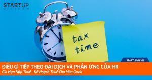 Điều Gì Tiếp Theo Đại Dịch Và Phản Ứng Của HR Gia Hạn Nộp Thuế - Kế Hoạch Thuế Cho Mùa Covid 14
