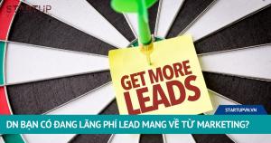 Doanh Nghiệp Bạn Có Đang Lãng Phí Lead Mang Về Từ Marketing? 8