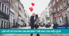 Lập Hồ Sơ Dating Online Như Thế Nào Cho Hiệu Quả 17