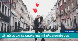 Lập Hồ Sơ Dating Online Như Thế Nào Cho Hiệu Quả 5