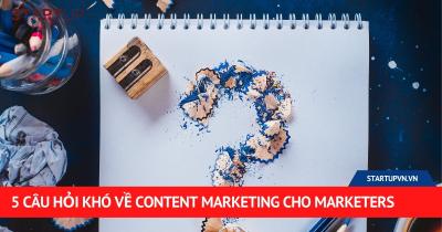 5 Câu Hỏi Khó Về Content Marketing Cho Marketers 28