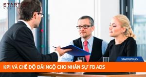 KPI Và Chế Độ Đãi Ngộ Cho Nhân Sự FB Ads 2