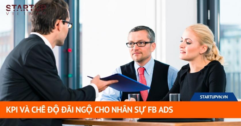 KPI Và Chế Độ Đãi Ngộ Cho Nhân Sự FB Ads 1