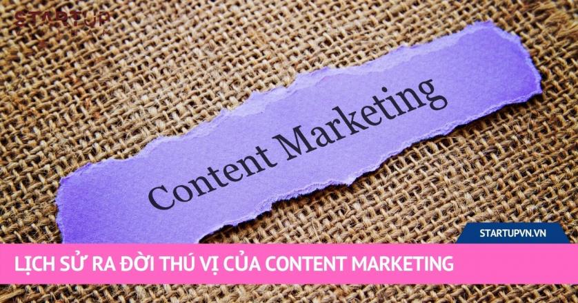 Lịch Sử Ra Đời Thú Vị Của Content Marketing 1