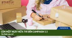 con-mot-ngay-nua-thi-den-campaign-5-5-thi-phai-lam-gi